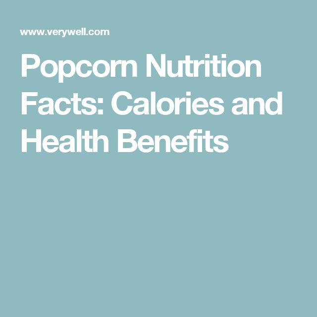 Popcorn Nutrition Facts: Calories and Health Benefits