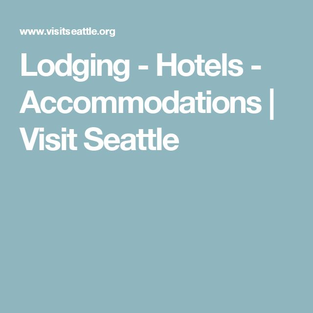 Lodging - Hotels - Accommodations | Visit Seattle