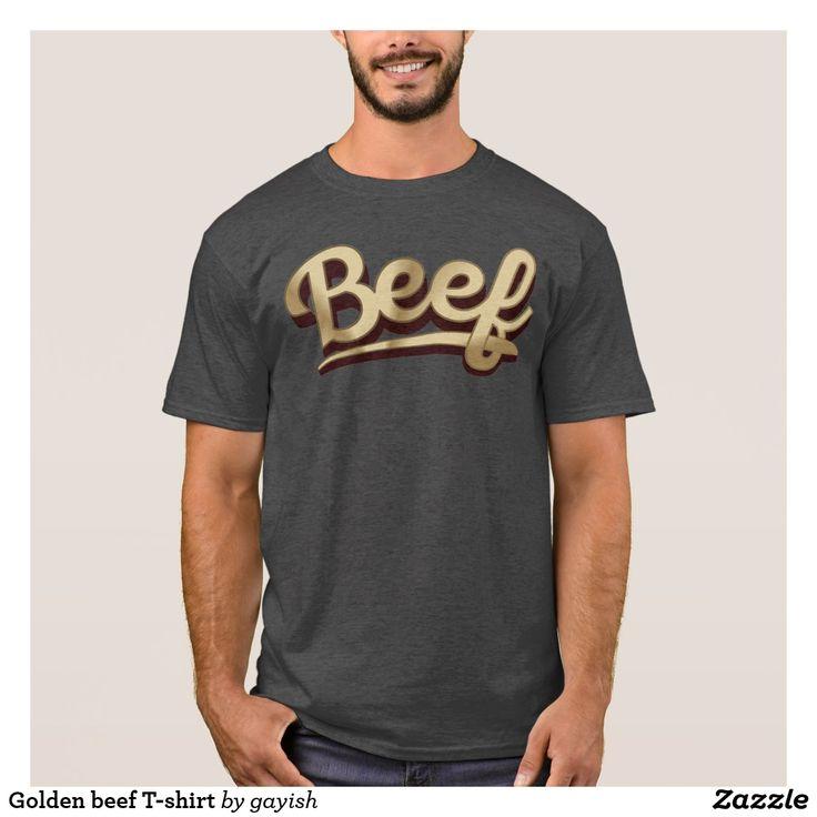Golden beef T-shirt.  #beef #slang #text #illustration #tshirt #shirts #muscles #humour #gold #golden