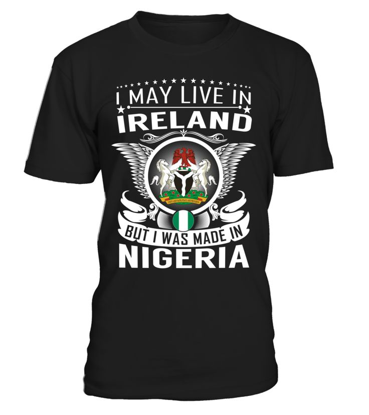 I May Live in Ireland But I Was Made in Nigeria #Nigeria