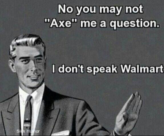 cool I don't speak Walmart humor... by http://dezdemonhumoraddiction.space/walmart-humor/i-dont-speak-walmart-humor/