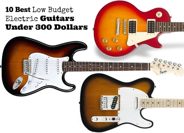 These Days You Can Buy A Pretty Decent Guitar For An Affordable Price Low Budget Guitars Are Getting Better And Really Popular