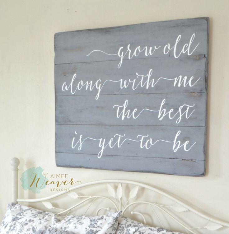 """""""Grow old along with me"""" Wood Sign {customizable} - Aimee Weaver Designs"""