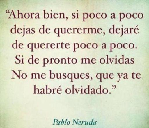 20 Poemas De Amor Pablo Neruda En 2020 Poemas De Amor Frases De Buenos Días Pablo Neruda