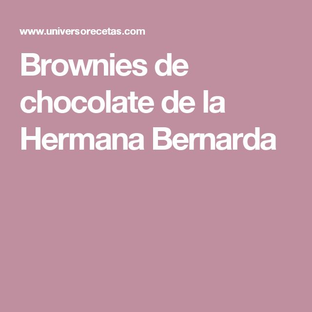 Brownies de chocolate de la Hermana Bernarda