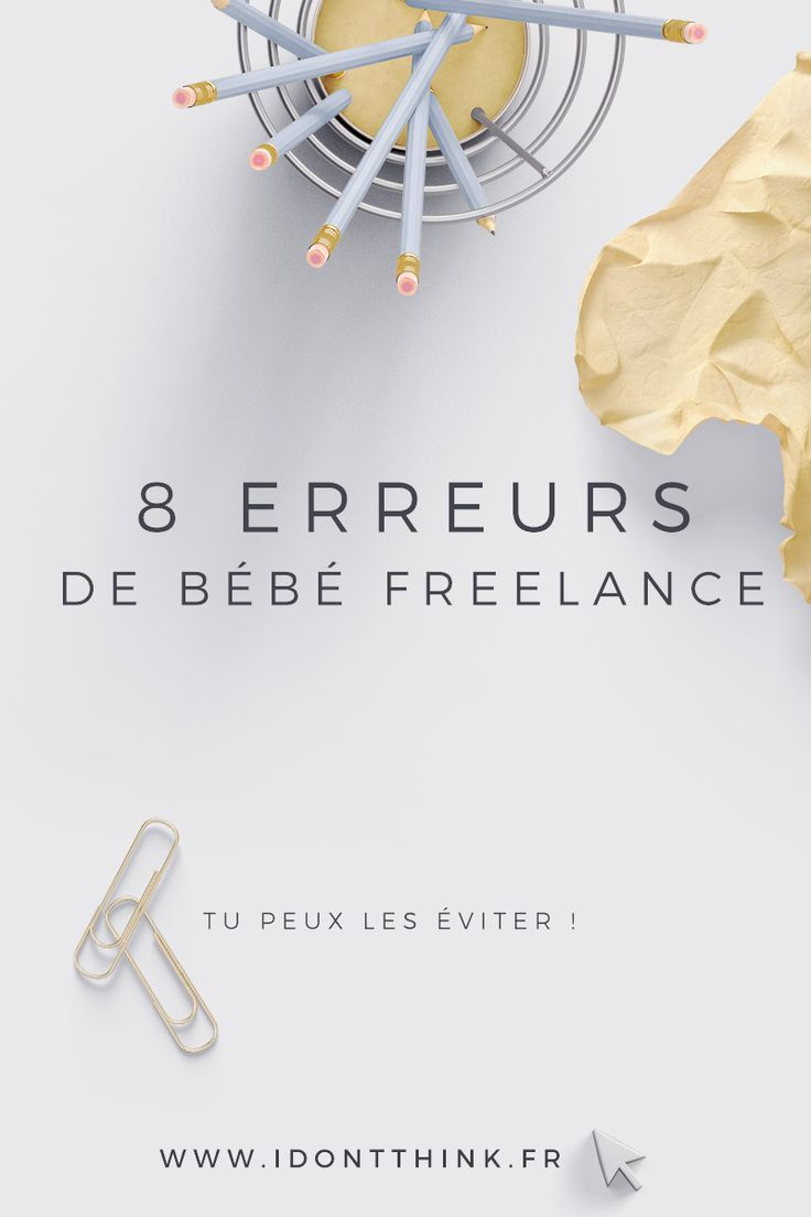 ef11e72ce71 Les 8 erreurs les plus courantes lorsque l on est Freelance ...
