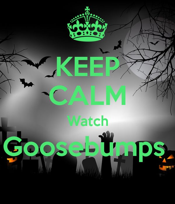 'KEEP CALM Watch Goosebumps  ' Poster