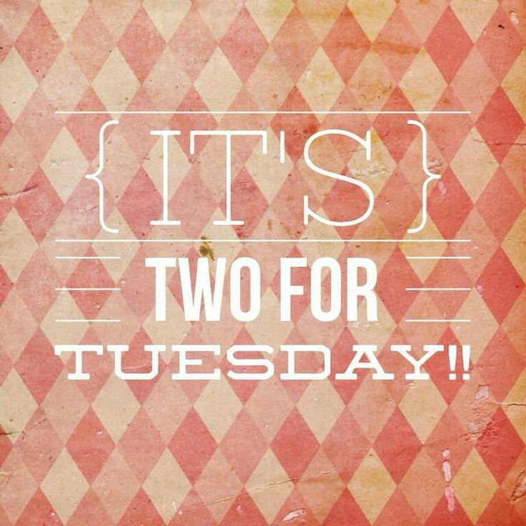 It's 2 for Tuesday!