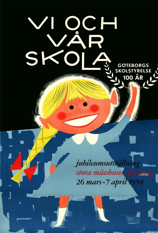 Den 26 mars-7 april 1958 arrangeras jubileumsutställningen Vi och vår skola på Svenska Mässan. Poster from the 1958 exhibition in Gothenburg.