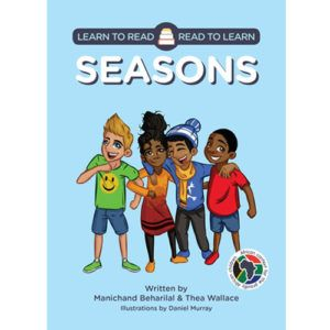 Learn to Read - Read to Learn: 'Seasons' by Manichand Beharilal and Thea Wallace, illustrated by Daniel Murray.        Distributed by BK Publishing.        #children #books #education #seasons
