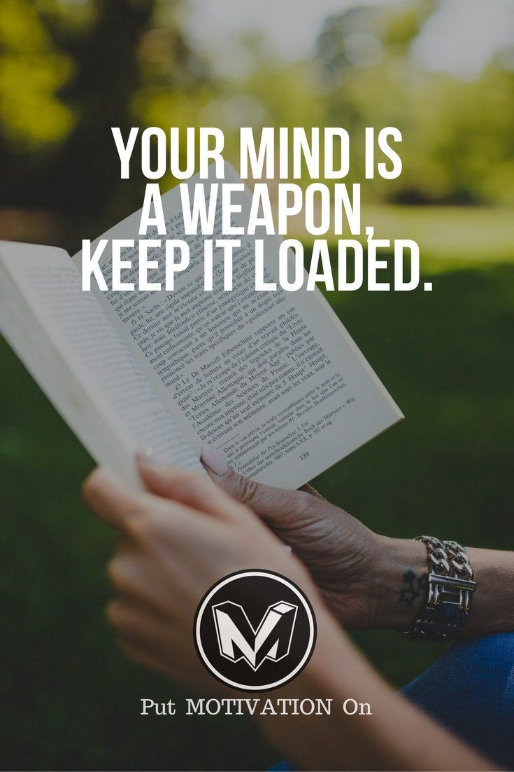 Keep your mind loaded. Knowledge is power and hope and dreams.  link to Get our Motivational and Inspirational Apparel and Home Décor.
