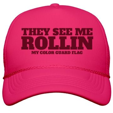 Rollin Color Guard Flag Hat | They see me rollin (my color guard flag.) Wear this funny neon…