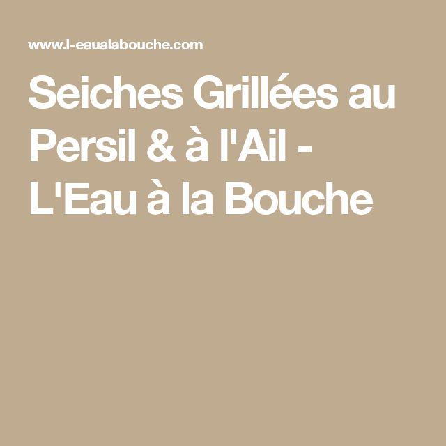 Seiches Grillées au Persil & à l'Ail - L'Eau à la Bouche