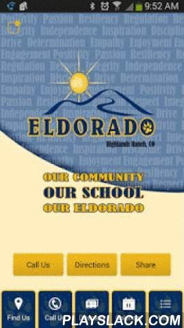 Eldorado Elementary School  Android App - playslack.com ,  Get the Eldorado Elementary School mobile app today! Eldorado Elementary School is a public school, grades K-6, located in Highlands Ranch, CO and is part of the Douglas County School District. Whether you are a parent, faculty member, or member of the Highlands Ranch community you will find helpful information in the Eldorado app. At Eldorado our mission is to be the center of a vibrant, enjoyable, growing community, where our…