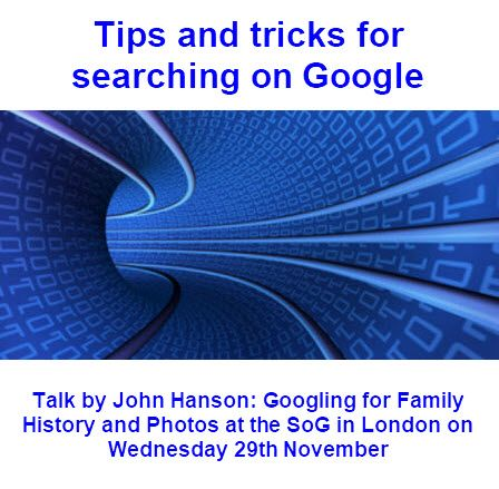 John Hanson wants to help you use Google more effectively for your family history research. He explores some Google search features that you don't know about. And he also explains how to try and get the best from Google as a search engine.