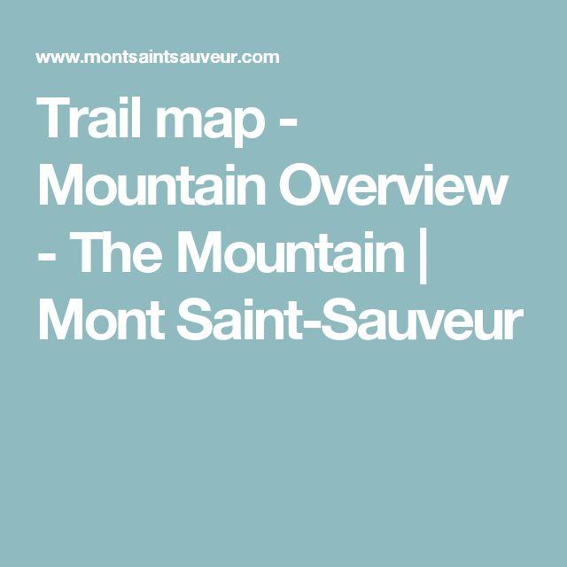 Trail map - Mountain Overview - The Mountain | Mont Saint-Sauveur