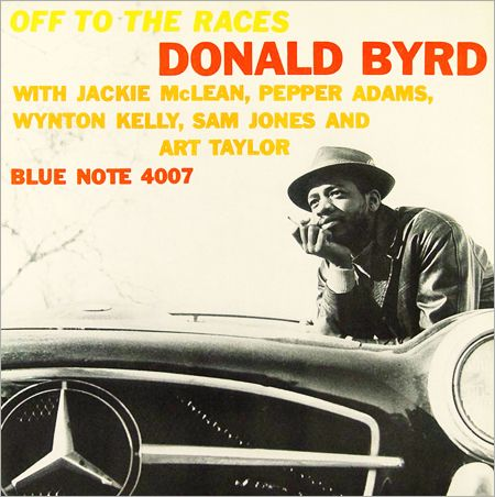 """Donald Byrd: Off to the Races   Label: Blue Note 4007   12"""" LP 1958   Design: Reid Miles   Photo: Francis Wolff"""