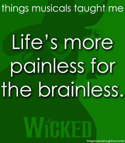 Things Musicals Taught MeLongliveeveryth Sheepys Clouds, Life Lessons, Musicals Taught Me, Things Music, Dance, Broadway, Wicked Fiyero, Dancing Through Life Wicked, Music Taught