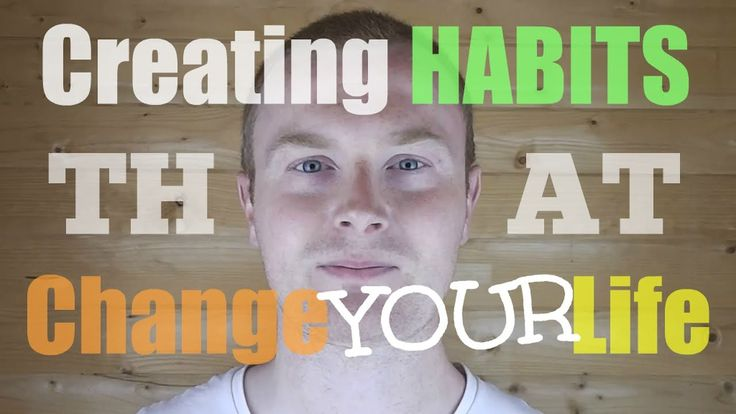 Creating Habits that Change Your Life