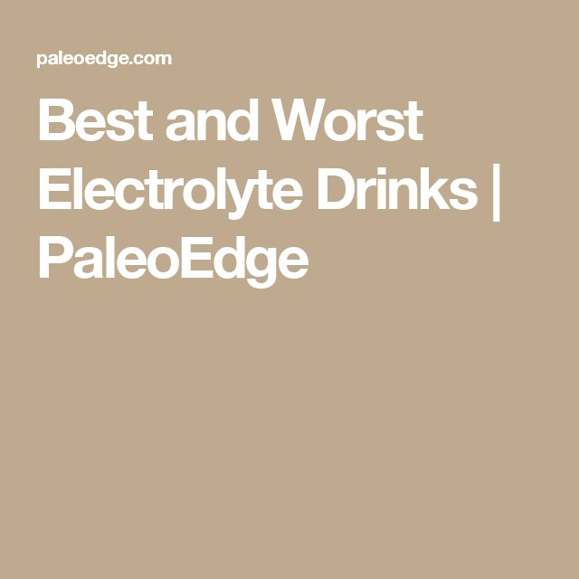 Best and Worst Electrolyte Drinks | PaleoEdge