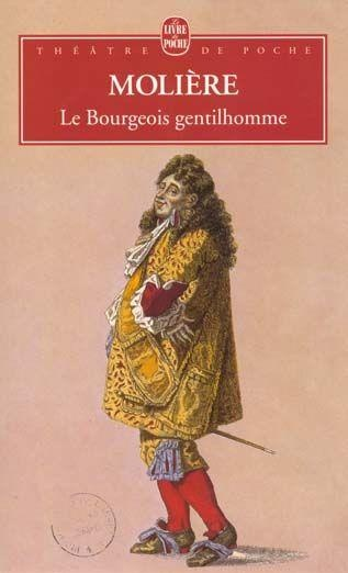 Le Bourgeois Gentilhomme, a play by Molière. http://chaptersandscenes.wordpress.com/