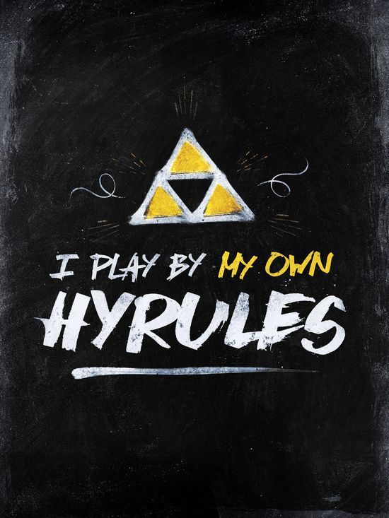 The Legend Of Zelda: I play by my own Hyrules