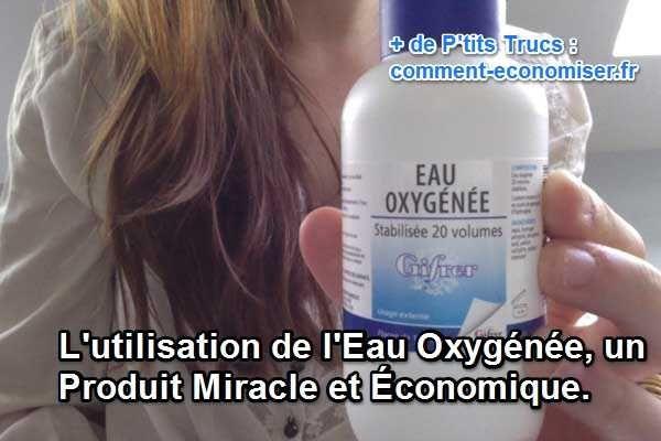 L'utilisation de l'Eau Oxygénée, un Produit Miracle et Économique.