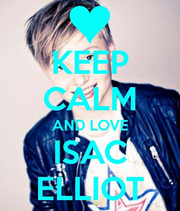 ♥ Keep Calm and Love Isac Elliot ♥