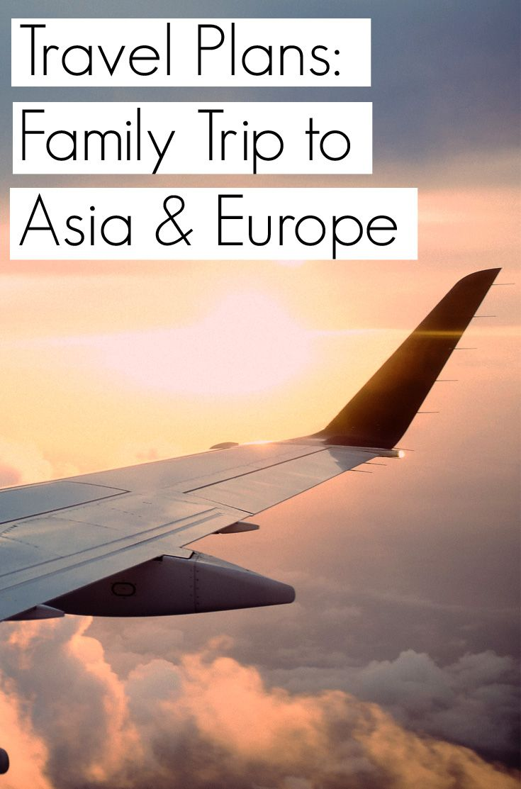 pinterest trip plans family trip to asia and europe
