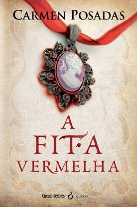 A FITA VERMELHA, a book by Carmen Posadas | Portuguese Edition from Quetzal Editores. © Quetzal