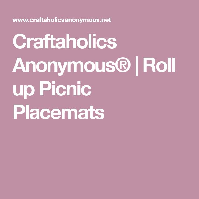 Craftaholics Anonymous® | Roll up Picnic Placemats