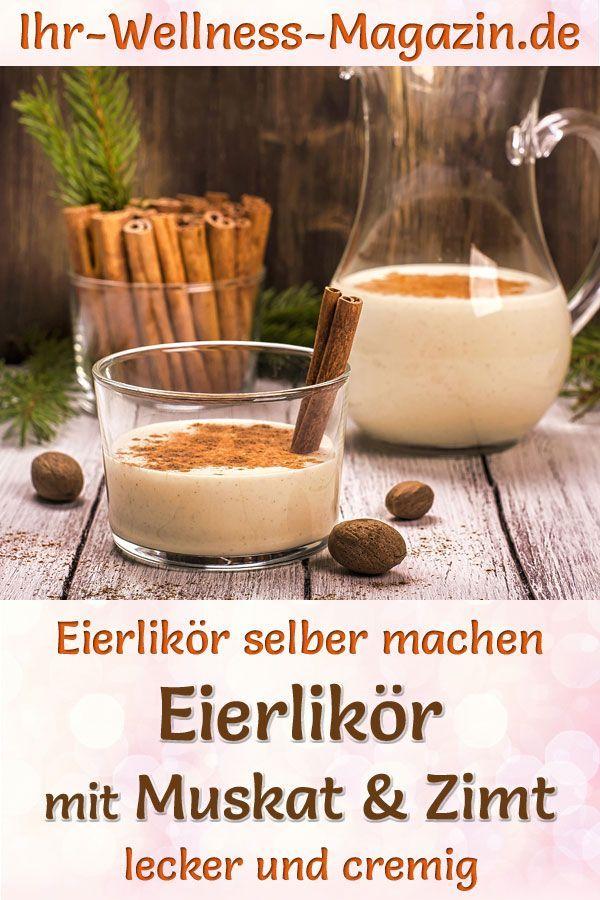 Eierlikor Mit Muskat Und Zimt Selber Machen Einfaches Rezept Eierlikor Rezept Rezepte Diy Geschenke Aus Der Kuche