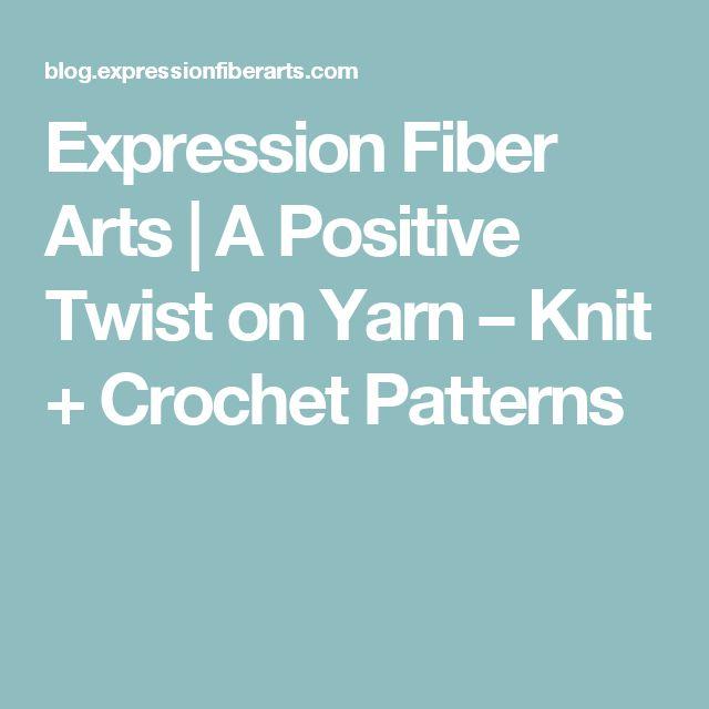 Expression Fiber Arts | A Positive Twist on Yarn   –  Knit + Crochet Patterns