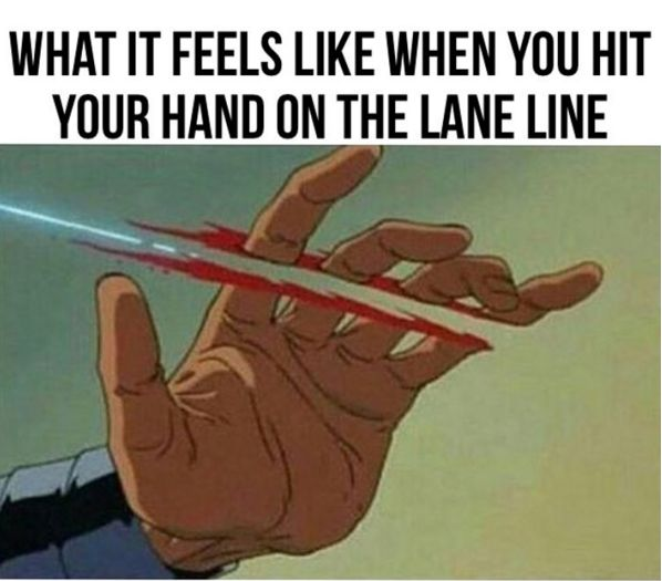 When you accidentally whack the lane line and it feels like you might lose a few digits: | 24 Pictures That Are Actually A Little Too Real For Swimmers