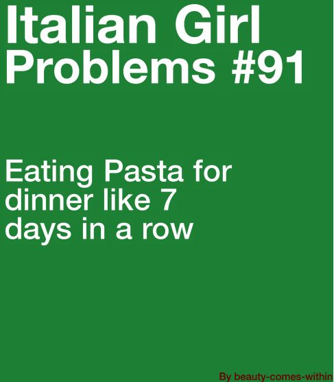 Italian girl problems.. I love pasta, but not carbs