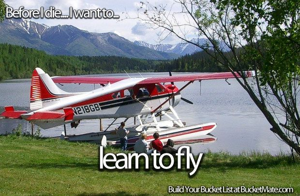 Before I die, I will...Learn to Fly a Plane....maybe I'll die when it happened...I would be so so so happy...