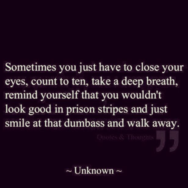 One person in particular ALL the time!!!
