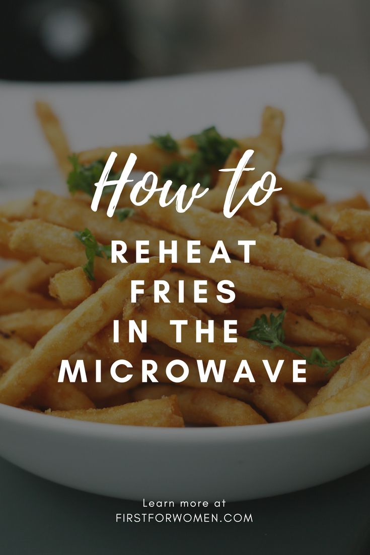 Ever Find Yourself Wondering How To Reheat Fries In The Microwave Check Out Our Ultimate Guide On Today