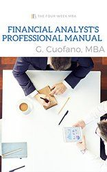 Financial Analyst's Professional Manual: A Manual of Practical Counsel for the Finance Professional