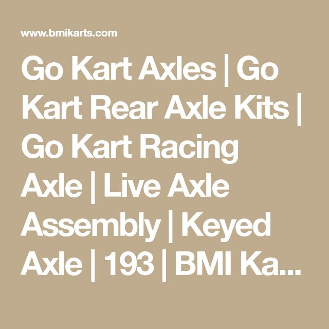 Go Kart Axles | Go Kart Rear Axle Kits | Go Kart Racing Axle | Live Axle Assembly | Keyed Axle | 193 | BMI Karts and Motorcycle Parts