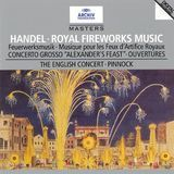 "Handel: Royal Fireworks Music; Concerto Grosso ""Alexander's Feast""; Ouvertures [CD]"