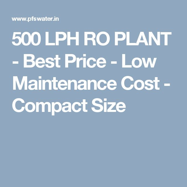 500 LPH RO PLANT - Best Price - Low Maintenance Cost - Compact Size