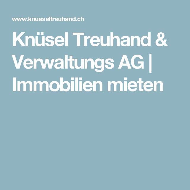 Knüsel Treuhand & Verwaltungs AG   Immobilien mieten