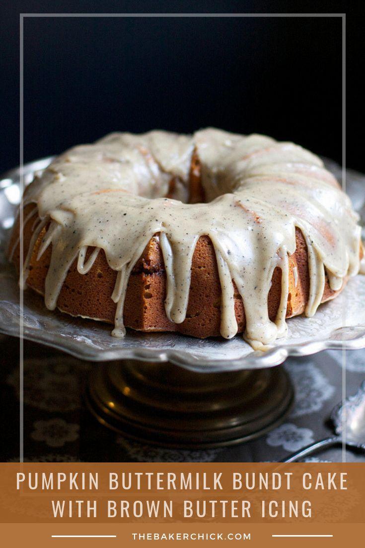 Pumpkin Buttermilk Bundt Cake With Brown Butter Icing Recipe Bundt Cake Pumpkin Recipes Food
