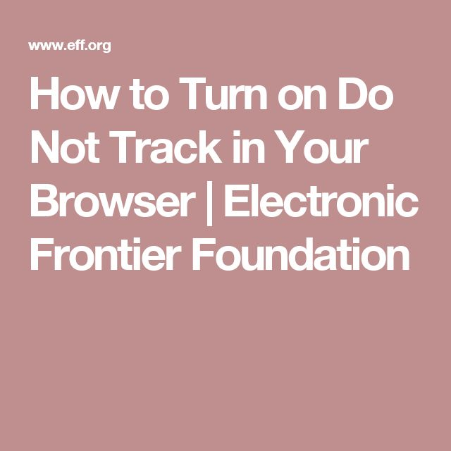 How to Turn on Do Not Track in Your Browser | Electronic Frontier Foundation
