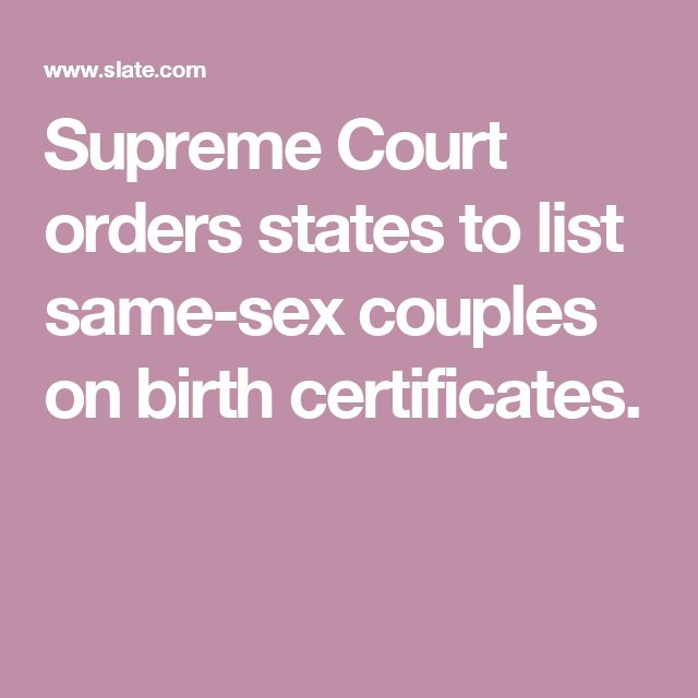 Supreme Court orders states to list same-sex couples on birth certificates. Gorsuch dissents.