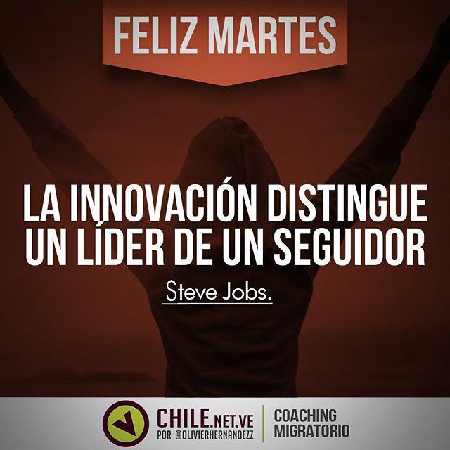 ¡Feliz Martes! LA INNOVACIÓN DISTINGUE UN LIDER DE UN SEGUIDOR. Steve Jobs. #FrasesdeldiaChileNetVe