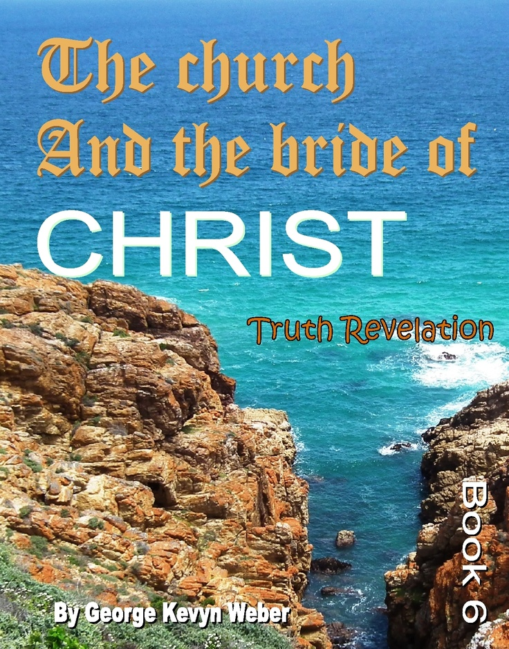 This is one of a series of seven books and eBooks: http://www.lighthouseklerksdorp.co.za/Lighthouse_Cape_Town.html  lighthouse1@saharaonline.co.za    http://www.kalahari.com/digitaldownloads/The-world-And-The-Church-Of-Christ-eBook/80175/46402430.aspx type in George Kevyn Weber in their browser or e-mail: lighthousecapetown@gmail.com