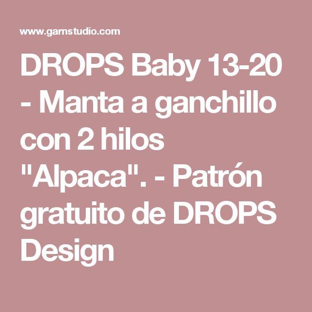 """DROPS Baby 13-20 - Manta a ganchillo con 2 hilos """"Alpaca"""". - Patrón gratuito de DROPS Design"""