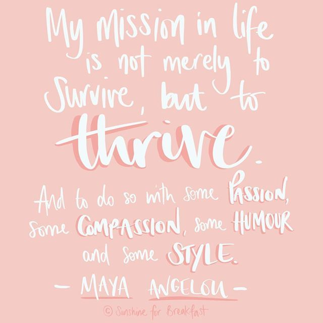 """""""My mission in life is not merely to survive but to thrive ..."""